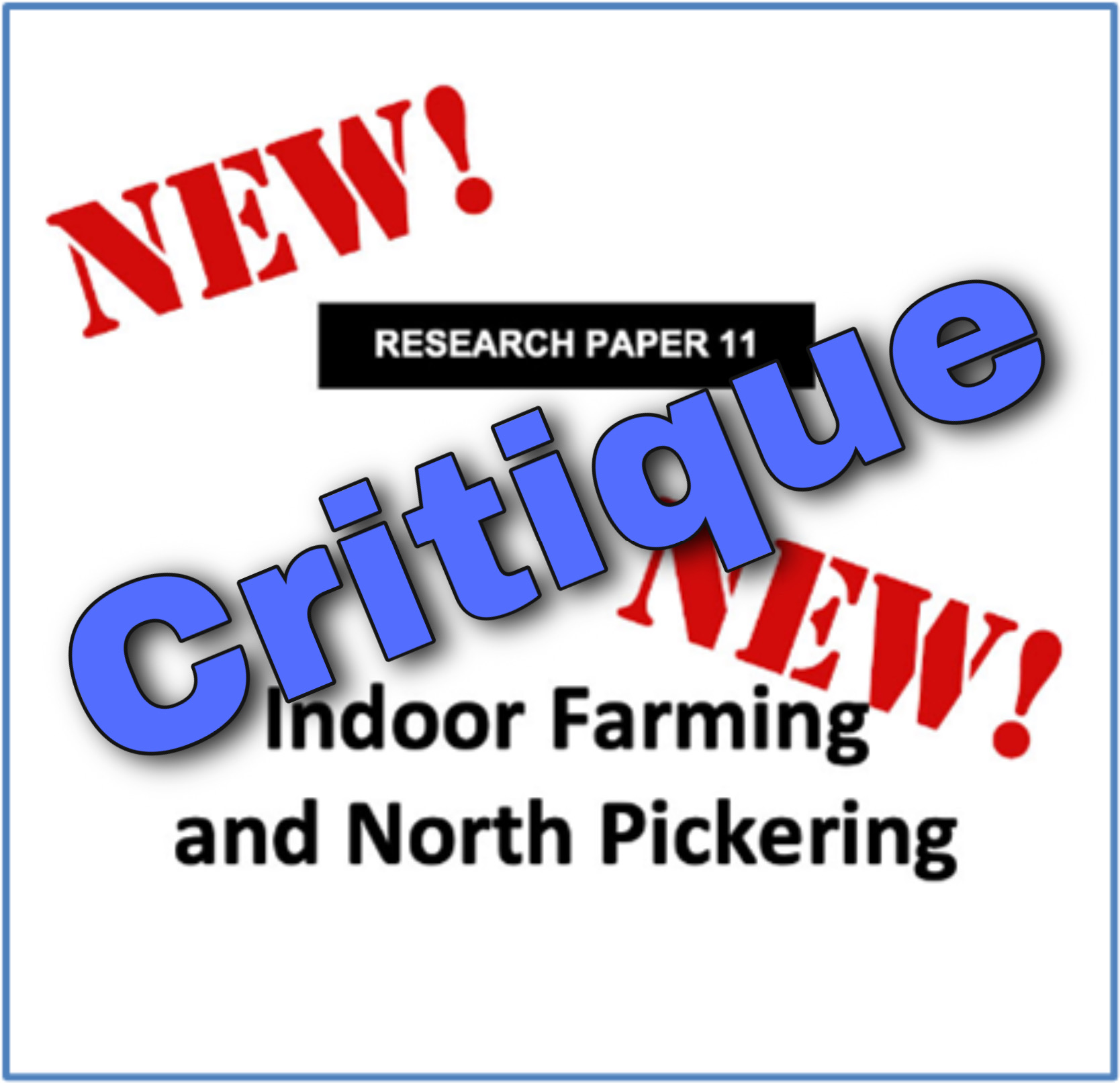 Critique of the Land Over Landings Research Paper 11 – Indoor Farming and North Pickering